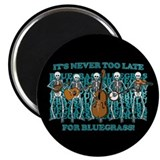 Bluegrass Too... Magnet
