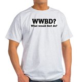 What would Bert do? Ash Grey T-Shirt