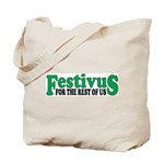 Festivus for the Rest of Us Tote Bag
