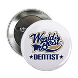 "Worlds Best Dentist 2.25"" Button"
