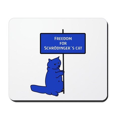 Freedom fr Schr&amp;#246;dinger's cat Schrodingers cat Mous