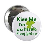 Kiss Me I'm an Irish Firefighter 2.25&quot; Button (10