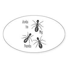 Ants In My Pants Oval Sticker