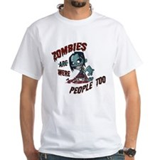 Zombies Were People Too Shirt