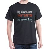 bloodhound he won't bite T-Shirt