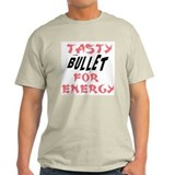 Tasty Bullet for Energy T-Shirt