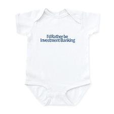 I'd Rather be Investment Bank Infant Bodysuit