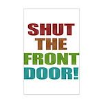 Shut The Front Door Mini Poster Print
