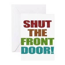 Shut The Front Door Greeting Cards (Pk of 10)