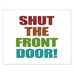 Shut The Front Door Small Poster