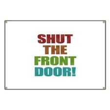 Shut The Front Door Banner