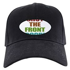 Shut The Front Door Black Cap