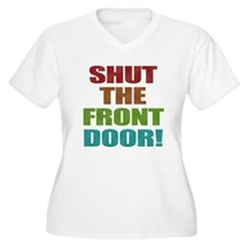 Shut The Front Door Women's Plus Size V-Neck T-Shi