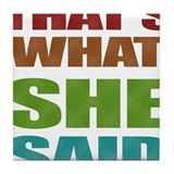 That's What She Said! Tile Coaster