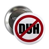 "No DUH 2.25"" Button (10 pack)"