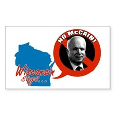 Wisconsin Says No McCain Rectangle Decal