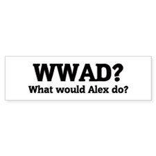 What would Alex do? Bumper Bumper Sticker