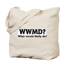What would Molly do? Tote Bag