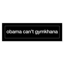 obama can't gymkhana bumper sticker