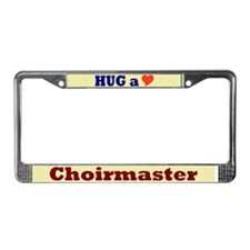 Hug a Choirmaster License Plate Frame