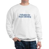 I'd Rather be Rock Climbing Sweatshirt