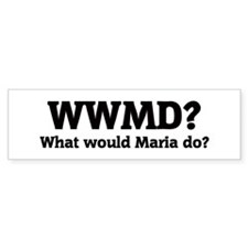 What would Maria do? Bumper Bumper Sticker
