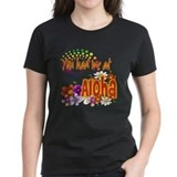 You Had Me At Aloha Tee