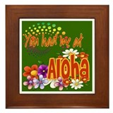 You Had Me At Aloha Framed Tile