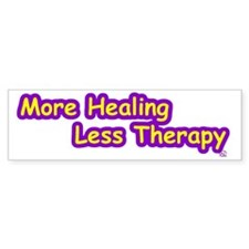More Healing Less Therapy Bumper Bumper Sticker