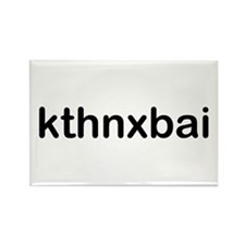 kthnxbai Rectangle Magnet