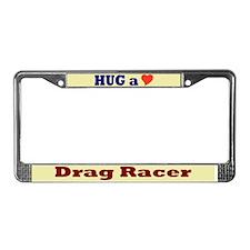 Hug a Drag Racer License Plate Frame