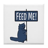 Feed me ! Cat Tile Coaster