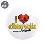 "I Heart Derek Hough 3.5"" Button (10 pack)"