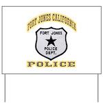 Fort Jones California Police Yard Sign