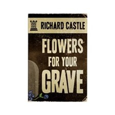 Castle Flowers For Your Grave Rectangle Magnet