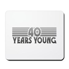 40 Years Young Mousepad