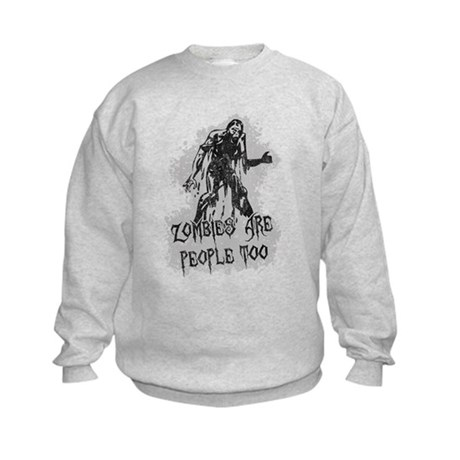 Zombies Are People Too Kids Sweatshirt