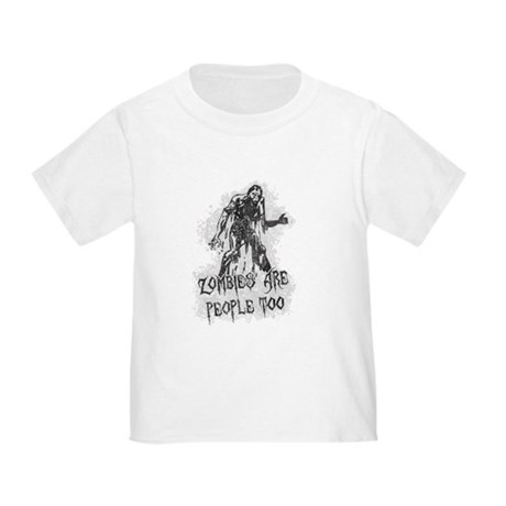 Zombies Are People Too Toddler T-Shirt