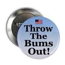 """Throw the Bums Out! 2.25"""" Button (10 pack)"""