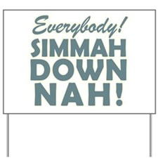 Funny SNL Simmah Down Nah Yard Sign