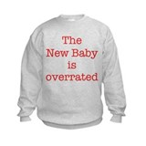 The New Baby is overrated Sweatshirt