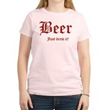 BEER Just Brew It! Beer Lover T-Shirt