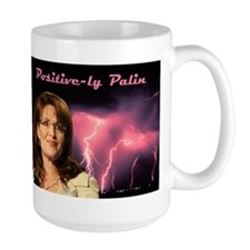 Positive-ly Palin Mug