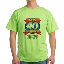 Happy 40th Birthday Chris T-Shirt
