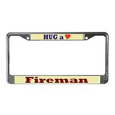 Hug a Fireman License Plate Frame
