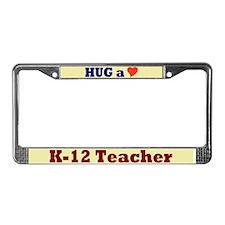 Hug a K-12 Teacher License Plate Frame