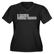 I Hate Your Hate Women's Plus Size V-Neck Dark T-S