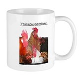 """It's all...Chickens..."" Mug"