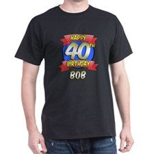Happy 40th Birthday Bob T-Shirt