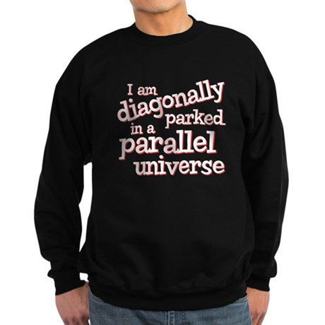 I am diagonally parked Sweatshirt (dark)